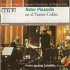 ASTOR PIAZZOLLA Astor Piazzolla en el Teatro Colon album cover