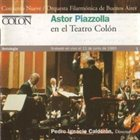 ASTOR PIAZZOLLA Astor Piazzolla en el Teatro Colón album cover