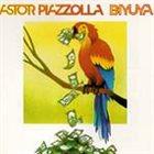 ASTOR PIAZZOLLA Biyuya album cover