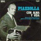ASTOR PIAZZOLLA Con alma y vida album cover