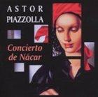 ASTOR PIAZZOLLA Concierto de Nácar album cover