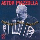 ASTOR PIAZZOLLA Concierto para quinteto: Teatro Gran Rex '81 album cover