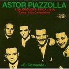 ASTOR PIAZZOLLA El Desbande: 1947 (Astor Piazzolla y su orquesta típica) album cover
