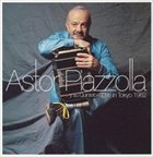 ASTOR PIAZZOLLA Live in Tokyo 1982 album cover