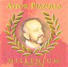 ASTOR PIAZZOLLA Millenium Collection album cover
