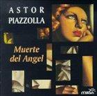 ASTOR PIAZZOLLA Muerte del Angel album cover