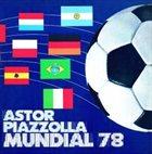 ASTOR PIAZZOLLA Mundial 78 / Chador album cover