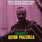 ASTOR PIAZZOLLA Música popular contemporánea de la ciudad de Buenos Aires, Vol. 1 album cover