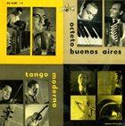 ASTOR PIAZZOLLA Tango Moderno: Octeto Buenos Aires album cover