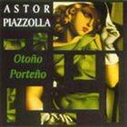 ASTOR PIAZZOLLA Otoño Porteño album cover