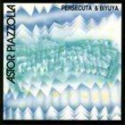 ASTOR PIAZZOLLA Persecuta & Biyuya album cover