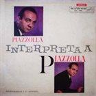 ASTOR PIAZZOLLA Piazzolla interpreta a Piazzolla album cover