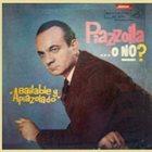 ASTOR PIAZZOLLA Piazzolla ...o no? Bailable y apiazolado album cover