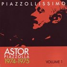 ASTOR PIAZZOLLA Piazzollissimo 1974-1975, vol.1 album cover