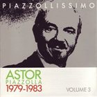ASTOR PIAZZOLLA Piazzollissimo 1979-1983, vol.3 album cover