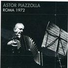ASTOR PIAZZOLLA Roma 1972 album cover