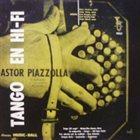 ASTOR PIAZZOLLA Tango en Hi-Fi album cover