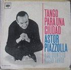 ASTOR PIAZZOLLA Tango para una ciudad album cover