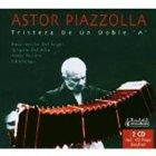 ASTOR PIAZZOLLA Tristeza de un doble 'A' album cover