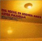 ASTOR PIAZZOLLA Una Noche en Buenos Aires album cover