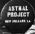 ASTRAL PROJECT New Orleans La. album cover