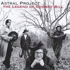 ASTRAL PROJECT The Legend of Cowboy Bill album cover