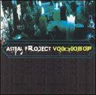 ASTRAL PROJECT VooDooBop album cover