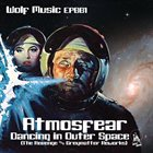 ATMOSFEAR Dancing In Outer Space (The Revenge & Greymatter Reworks) album cover