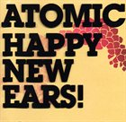 ATOMIC Happy New Ears! album cover