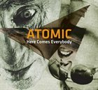 ATOMIC Here Comes Everybody album cover