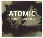 ATOMIC Theater Tilters Vol. 2 album cover