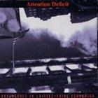 ATTENTION DEFICIT Adventures in Laissez-Faire Economics album cover