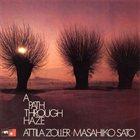 ATTILA ZOLLER A Path Through Haze (with Masahiko Sato) album cover