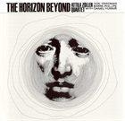 ATTILA ZOLLER The Horizon Beyond album cover