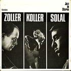 ATTILA ZOLLER Zoller Koller Solal album cover