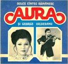 AURA URZICEANU Aura Şi George Urziceanu : Dulce Cîntec Românesc album cover