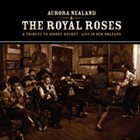 AURORA NEALAND & THE ROYAL ROSES A Tribute to Sydney Bechet: Live At Preservation Hall, New Orleans album cover