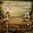 AURORA NEALAND & THE ROYAL ROSES Comeback Children album cover
