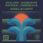 AURORA NEALAND Aurora  Nealand / Steve Marquette / Anton Hatwich / Paul Thibodeaux : Kobra Quartet album cover