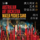 AUSTRALIAN ART ORCHESTRA Water Pushes Sand album cover