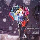 AVI GRANITE Snow Umbrellas (feat. Ralph Alessi, Owen Howard & Jerry Devore) album cover