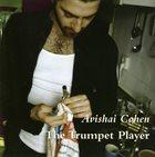 AVISHAI COHEN (TRUMPET) The Trumpet Player album cover