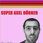 AXEL DÖRNER Axel Dörner - Diego Chamy : Super Axel Dörner album cover