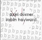 AXEL DÖRNER Axel Dörner / Robin Hayward album cover