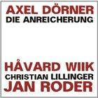 AXEL DÖRNER Die Anreicherung album cover
