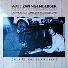 AXEL ZWINGENBERGER Axel Zwingenberger And The Friends Of Boogie Woogie Vol.5 : Champ's Housewarming album cover
