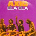 AXIS Ela Ela album cover