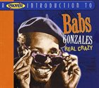 BABS GONZALES A Proper Introduction to Babs Gonzales: Real Crazy album cover