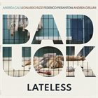 BAD UOK Lateless album cover