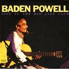 BADEN POWELL Live At the Rio Jazz Club album cover